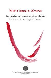hierbas de los regatos estan blancas, las cronica poetica de un agosto en llamas - Maria Angeles Alvarez Sanchez