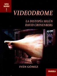 VIDEODROME - LA DISTOPIA SEGUN DAVID CRONENBERG