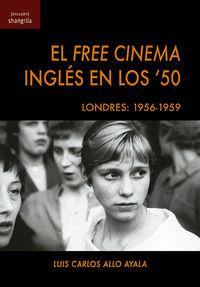 FREE CINEMA INGLES EN LOS '50, EL - LONDRES: 1956-1959