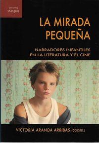 MIRADA PEQUEÑA, LA - NARRADORES INFANTILES EN LA LITERATURA Y EL CINE