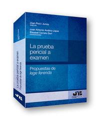 La prueba pericial a examen - Joan Pico I Junoy / Juan Antonio Andino Lopez / Elisabet Cerrato Guri
