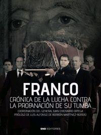 FRANCO CRONICA DE LA LUCHA CONTRA LA PROFANACION DE SU TUMBA