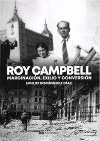 ROY CAMPBELL - MARGINACION, EXILIO Y CONVERSION