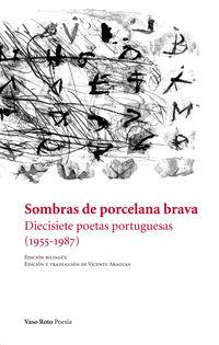 SOMBRAS DE PORCELANA BRAVA - DIECISIETE POETAS PORTUGUESAS (1955-1987)