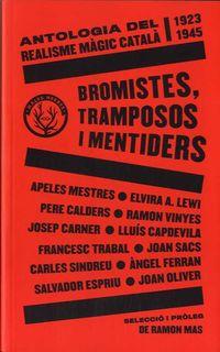 BROMISTES, TRAMPOSOS I MENTIDERS - ANTOLOGIA DEL REALISME MAGIC CATALA