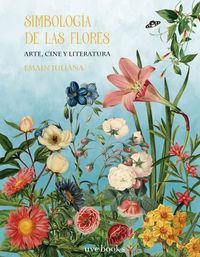 SIMBOLOGIA DE LAS FLORES - ARTE, CINE Y LITERATURA
