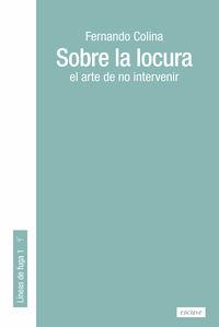 SOBRE LA LOCURA - EL ARTE DE NO INTERVENIR