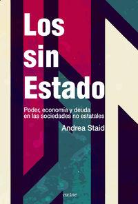 LOS SIN ESTADO - PODER, ECONOMIA Y DEUDA EN LAS SOCIEDADES NO ESTATALES