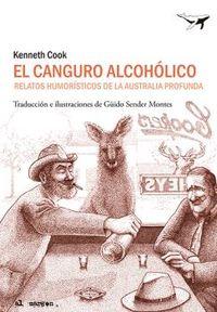 EL CANGURO ALCOHOLICO - RELATOS HUMORISTICOS DE LA AUSTRALIA PROFUNDA