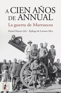 A CIEN AÑOS DE ANNUAL - LA GUERRA DE MARRUECOS