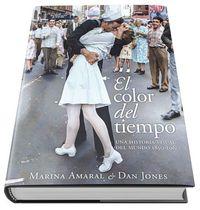 EL COLOR DEL TIEMPO - UNA HISTORIA VISUAL DEL MUNDO, 1850-1960