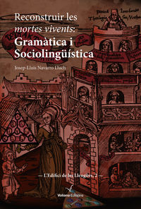 RECONSTRUIR LES MORTES VIVENTS: GRAMATICA I SOCIOLINGUISTICA