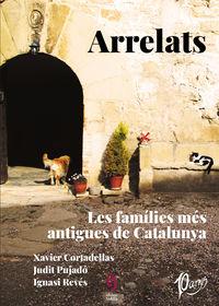 ARRELATS - LES FAMILIES MES ANTIGUES DE CATALUNYA