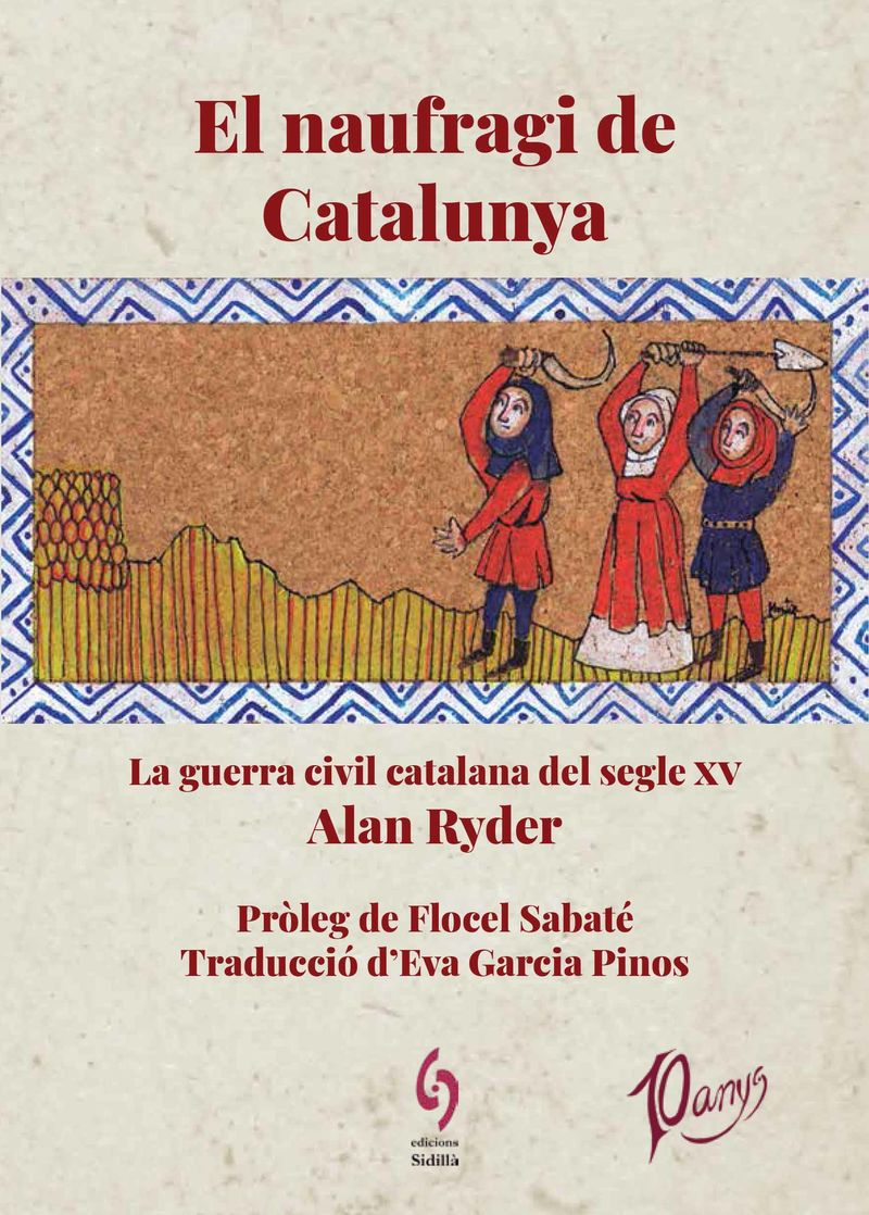 EL NAUFRAGI DE CATALUNYA - LA GUERRA CIVIL CATALANA DEL SEGLE XV