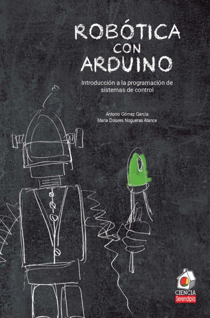 ROBOTICA CON ARDUINO - INTRODUCCION A LA PROGRAMACION DE SISTEMAS DE CONTROL