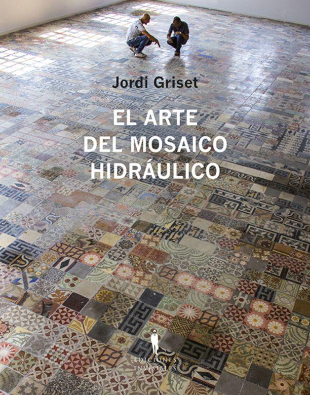 EL ARTE DEL MOSAICO HIDRAULICO