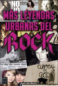 mas leyendas urbanas del rock - Jose Luis Martin
