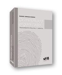 CRIMINALIDAD ORGANIZADA - TRATAMIENTO POLICIAL Y JUDICIAL
