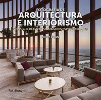 FOTOGRAFIA DE ARQUITECTURA E INTERIORISMO - CONSIGUE REALIZAR 50 IMAGENES ESPECTACULARES