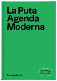 LA PUTA AGENDA MODERNA 2022 - UNA AGENDA A LA ALTURA DE NUESTROS TIEMPOS