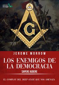 LOS ENEMIGOS DE LA DEMOCRACIA - SAPERE AUDERE