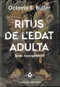 RITUS DE L'EDAT ADULTA - SAGA XENOGENESI II