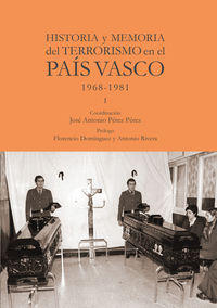 HISTORIA Y MEMORIA DEL TERRORISMO EN EL PAIS VASCO 1968-1981 I