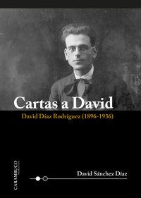 CARTAS A DAVID - DAVID DIAZ RODRIGUEZ (1896-1936)