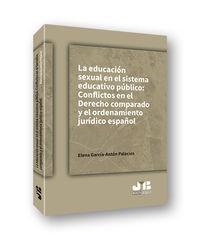 EDUCACION SEXUAL EN EL SISTEMA EDUCATIVO PUBLICO, LA: CONFLICTOS EN EL DERECHO COMPARADO Y EL ORDENAMIENTO JURIDICO ESPAÑOL