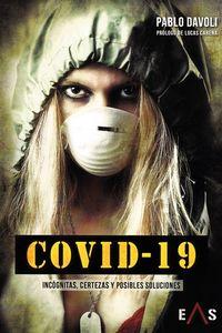 COVID-19 - INCOGNITAS, CERTEZAS Y POSIBLES SOLUCIONES