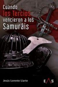 cuando los tercios vencieron a los samurais - Jesus Lorente Liarte