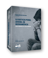 JUSTICIA PENAL JUVENIL EN IBEROAMERICA - LIBRO HOMENAJE A D. ELIAS CARRANZA
