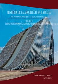 HISTORIA DE LA ARQUITECTURA GALLEGA II - LA EDAD DEL HUMANISMO Y LA ARQUITECTURA DE LA GALICIA CONTEMPORANEA