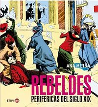 REBELDES PERIFERICAS DEL SIGLO XIX