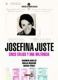 JOSEFINA JUSTE CUESTA - CINCO EXILIOS Y UNA MILITANCIA
