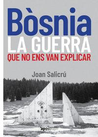 BOSNIA - LA GUERRA QUE NO ENS VAN EXPLICAR