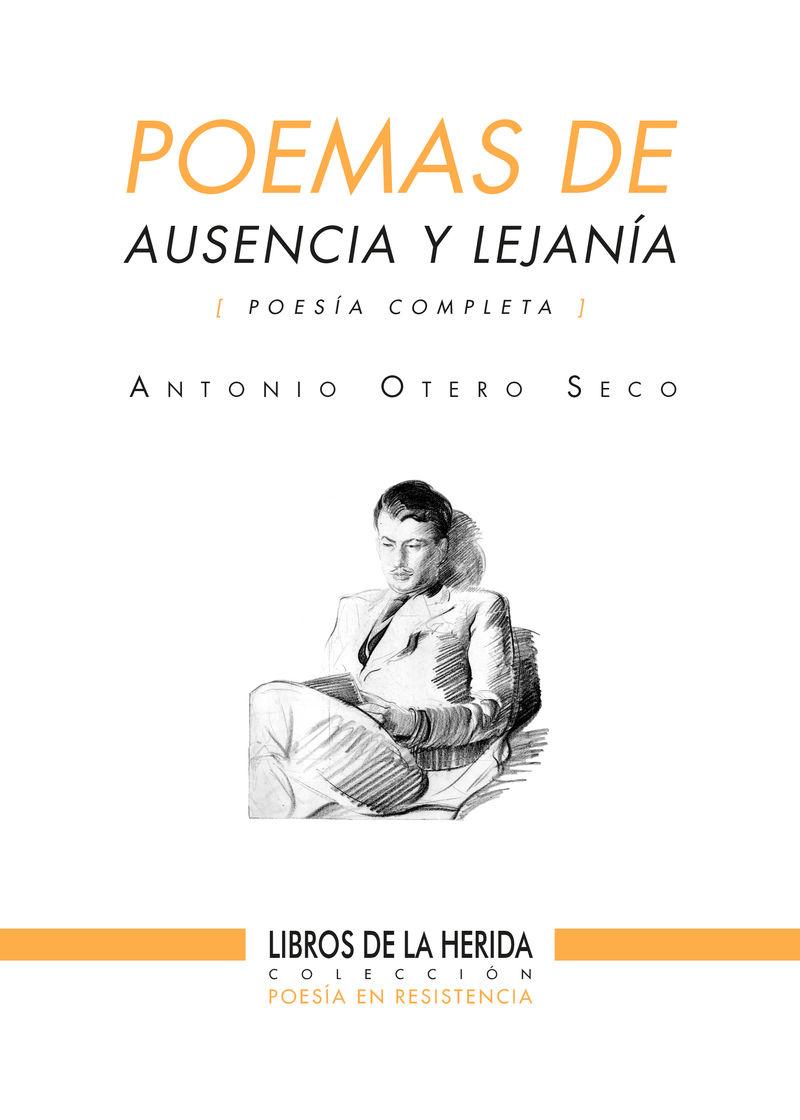 POEMAS DE AUSENCIA Y LEJANIA - POESIA COMPLETA