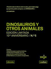 DINOSAURIOS Y OTROS ANIMALES (ED. LIMITADA 10º ANIVERSARIO Nº 5)