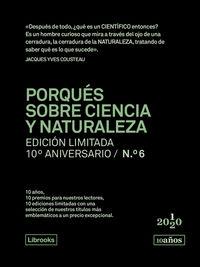 PORQUES SOBRE CIENCIA Y NATURALEZA (ED. LIMITADA 10º ANIVERSARIO Nº 6)