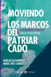 MOVIENDO LOS MARCOS DEL PATRIARCADO - EL PENSAMIENTO FEMINISTA DE EMILIA PARDO BAZAN