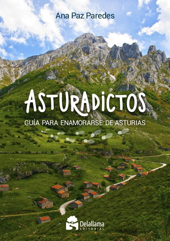 ASTURADICTOS - GUIA PARA ENAMORARSE DE ASTURIAS