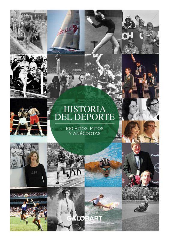 HISTORIA DEL DEPORTE - 100 HITOS, MITOS Y ANECDOTAS