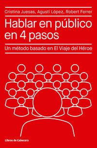 HABLAR EN PUBLICO EN 4 PASOS - UN METODO BASADO EN EL VIAJE DEL HEROE