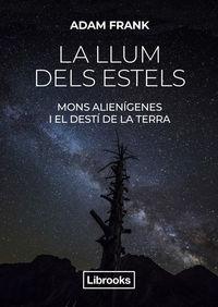 LA LLUM DELS ESTELS - MONS ALIENIGENES I EL DESTI DE LA TERRA