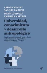 universidad, conocimiento y desarrollo antropologico - Carmen Romero / Maria Consuelo Valbuena