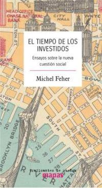 EL TIEMPO DE LOS INVESTIDOS - ENSAYO SOBRE LA NUEVA CUESTION SOCIAL