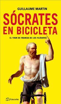 SOCRATES EN BICICLETA - EL TOUR DE FRANCIA DE LOS FILOSOFOS
