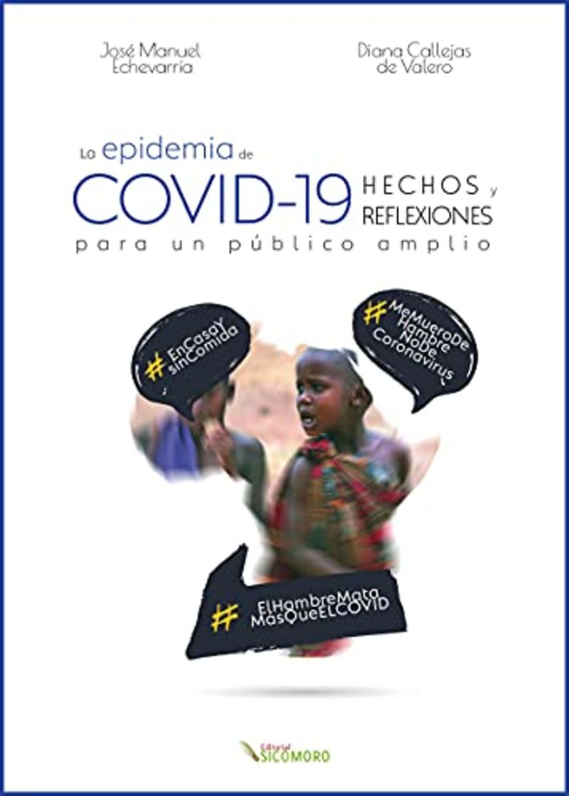 LA EPIDEMIA DE COVID-19 - HECHOS Y REFLEXIONES PARA UN PUBLICO AMPLIO