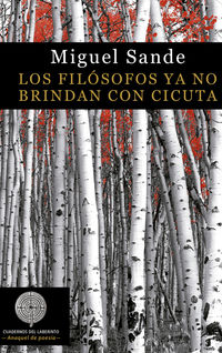 Los filosofos ya no brindan con cicuta - Miguel Sande Corral