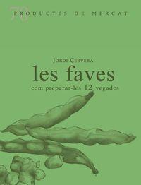 faves, les - com prepara-les 12 vegades - Jordi Cervera